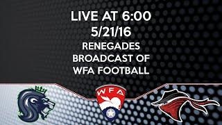 LIVE STREAM | WFA Football: Seattle Majestics vs Renegades 5/21/16