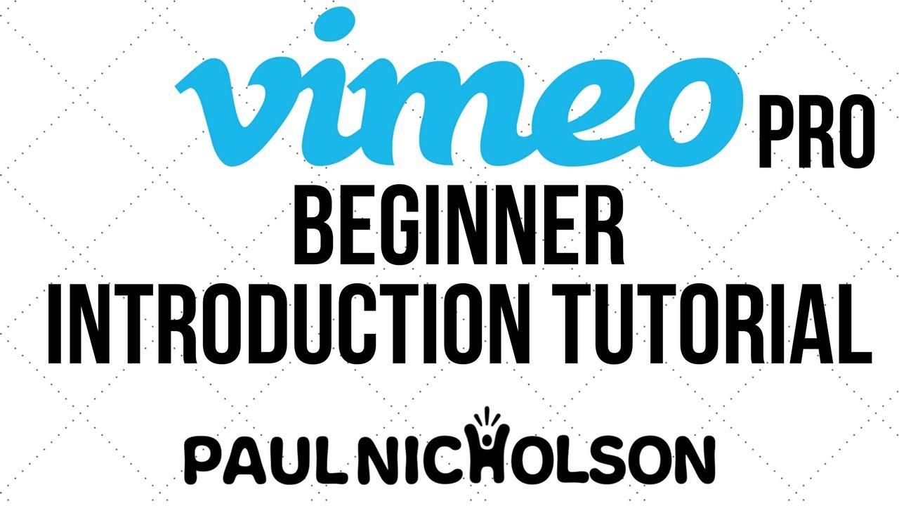 Vimeo Pro Beginner Introduction Tutorial
