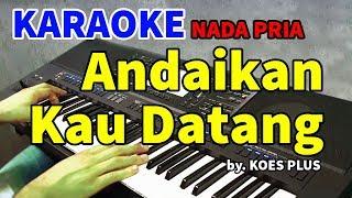 Download ANDAIKAN KAU DATANG - Koes Plus | KARAOKE HD