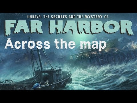Far harbor across the map