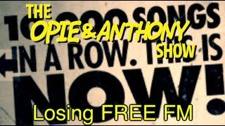 Opie & Anthony: Losing Free FM (03/09-03/13/09)