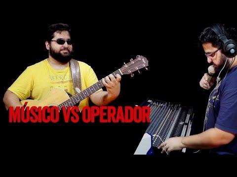 Músicos vs Operadores de som