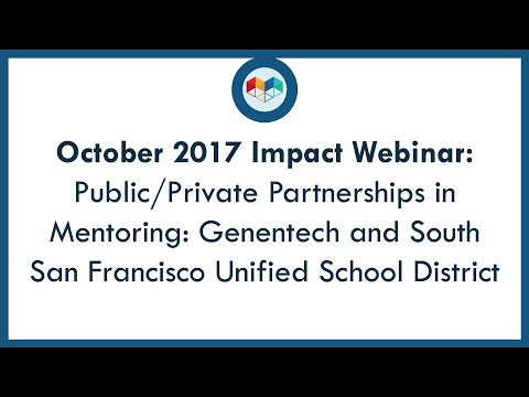 Public/Private Partnerships in Mentoring: Genentech & South San Francisco Unified School District