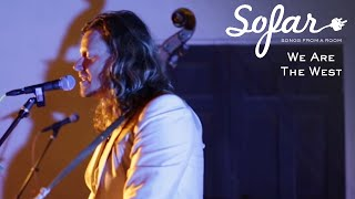We Are The West - From The Bower | Sofar Los Angeles
