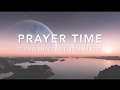 Prayer Time - 3 Hour Piano Music | Prayer Music | Meditation Music | Worship Music |Relaxation Music