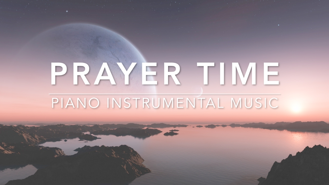 Prayer Time 3 Hour Piano Music Prayer Music Meditation Music Worship Music Warfare Music