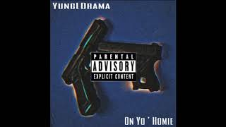 Yung L Drama - On Yo ' Homie
