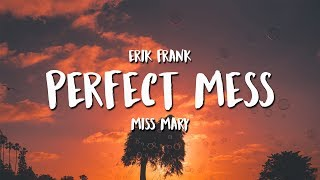 Erik Frank - Perfect Mess (feat. Miss Mary)