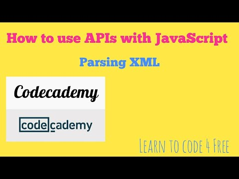 Parsing XML, Codecademy, How to use APIs with JavaScript