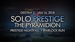 Destiny 2 - Solo Prestige Nightfall: The Pyramidion (Warlock - Week 20)