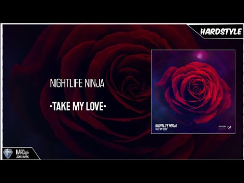 Nightlife Ninja - Take My Love (Original)
