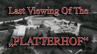 DIE LETZTEN AUFNAHMEN DES PLATTERHOF AM OBERSALZBERG | The Last Viewing Of The Platterhof - UNEDITED
