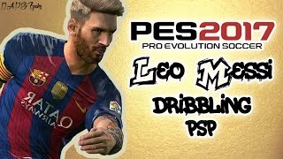 PES 17 PSP • Leo Messi • Dribbling Skills • ᴴᴰ