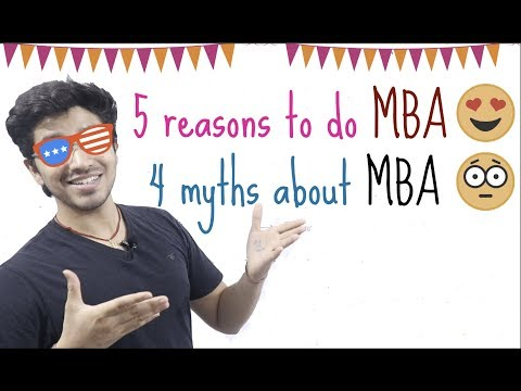5 Reasons to do MBA | 4 Myths about MBA | MBA Series Part 1