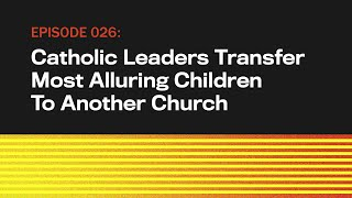 Catholic Leaders Transfer Alluring Children To Another Church   The Onion Presents The Topical Ep 26