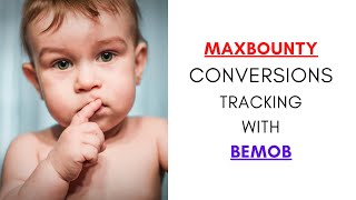 how to track maxbounty conversions with bemob tracking software