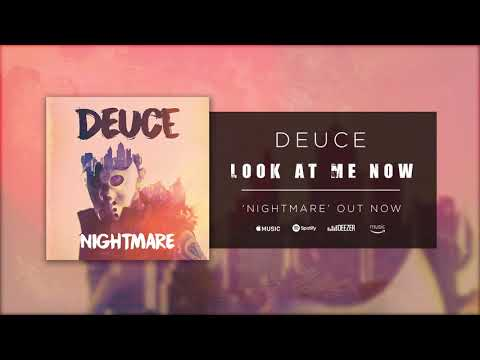 Deuce - Look at Me Now (Official Audio)