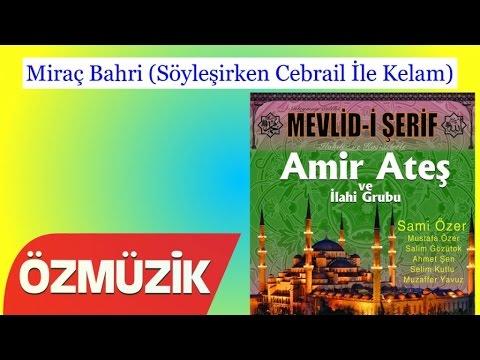 Miraç Bahri (Söyleşirken Cebrail İle Kelam) - Amir Ateş Ve Sami Özer İlahi Korosu (Official Video)