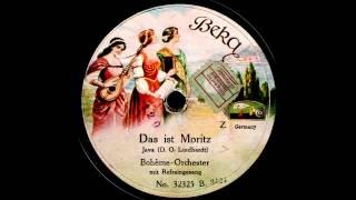 Das ist Moritz / Boheme-Orchester mit Refraingesang