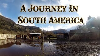 A JOURNEY IN SOUTH AMERICA - GO PRO HD