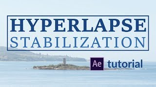 Hyperlapse Stabilization Tutorial in After Effects
