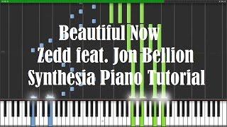 """Beautiful Now"" - Zedd feat. Jon Bellion (Synthesia Piano Tutorial) - [w/ Free MIDI + Sheets DL]"