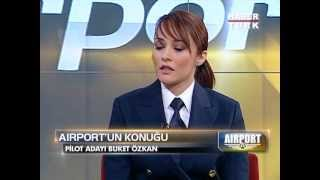 Habertürk / Airport: Güntay Şimşek'!in Konuğu Pilot Adayı Buket Özkan