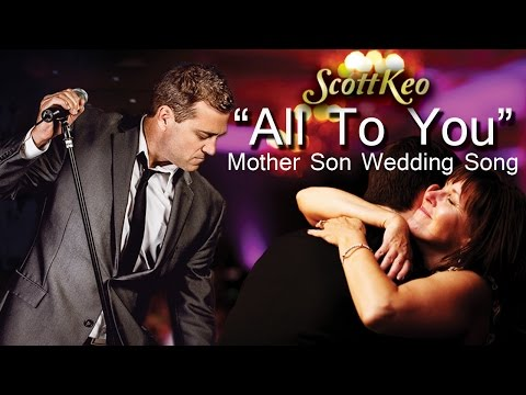 Mother Son Wedding Song All To You Scott Keo DJ Keo