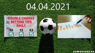 Football Predictions Today 04 04 2021 Double Chance Bet Free Betting Tips Daily Betting Strategy
