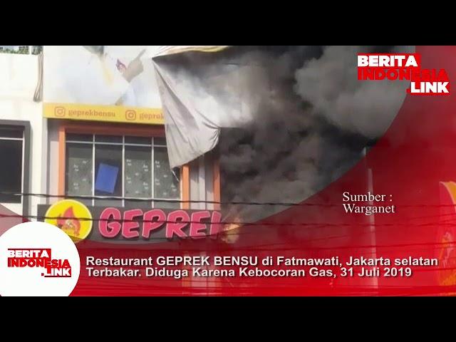 Restaurant GEPREK BENSU di Fatmawati, Jakarta Selatan terbakar, 31 Juli 2019