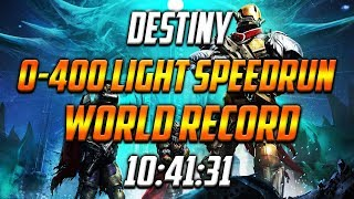 Destiny World's Fastest 0-400 Light Speedrun! [10:41:31] [Full Video]