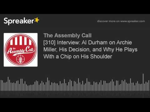 Interview: Al Durham on Archie Miller, His Decision, and Why He Plays With a Chip on His Shoul