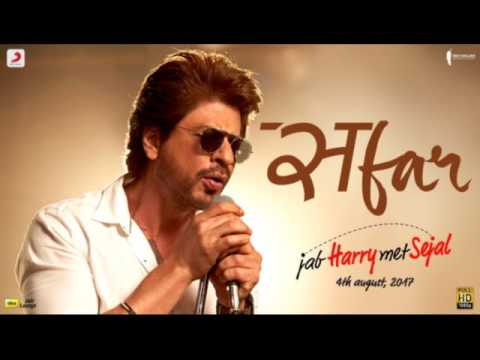 Safar - Jab Harry Met Sejal (2017) | Shah Rukh Khan, Anushka Sharma - Full Audio