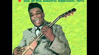 Freddie King - Live At The Electric Ballroom 1974 - 06 - Let The Good Times Roll
