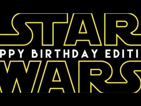 Star Wars Happy Birthday Edition Youtube