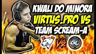 VIRTUS PRO W WALCE O AWANS NA MINOR MORDERCZY BÓJ Z DRUŻYNĄ SCREAM a CSGO BEST MOMENTS