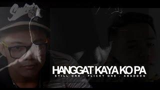 Hanggat Kaya Ko Pa - Flickt One , Still One , Abaddon (Prowelbeats)