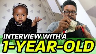 Interview With A 1-Year-Old