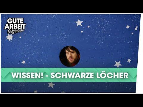 WISSEN! - Schwarze Löcher | Gute Arbeit Originals
