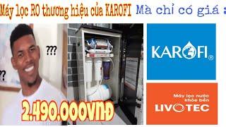 Mua được máy lọc nước RO giá siêu rẻ chỉ 2.5tr của LIVOTEC (KAROFI) tại Điện máy Chợ Lớn