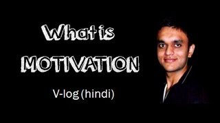 What is MOTIVATION | Hindi Video