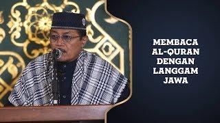 MEMBACA AL-QURAN DENGAN LANGGAM JAWA : Kyai Prof Dr H Ahmad Zahro MA al-Chafidz