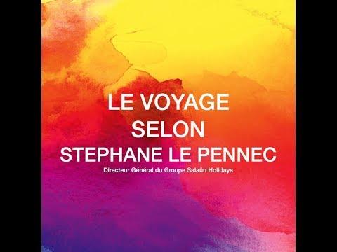 Le voyage selon Stéphane Le Pennec