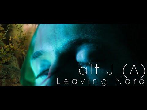 alt-J (∆) - Leaving Nara (Music Video)
