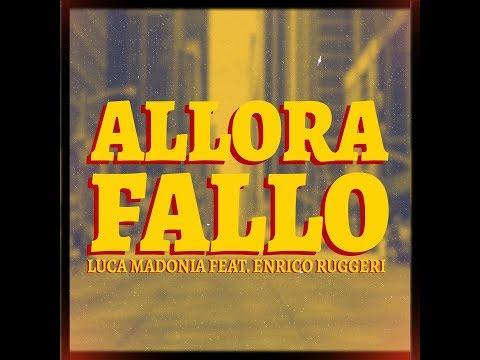 Download ALLORA FALLO - Luca Madonia feat. Enrico Ruggeri Mp4 baru