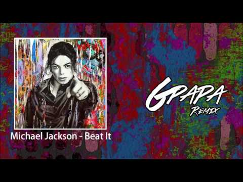 Michael Jackson - Beat It (GPapa Remix)