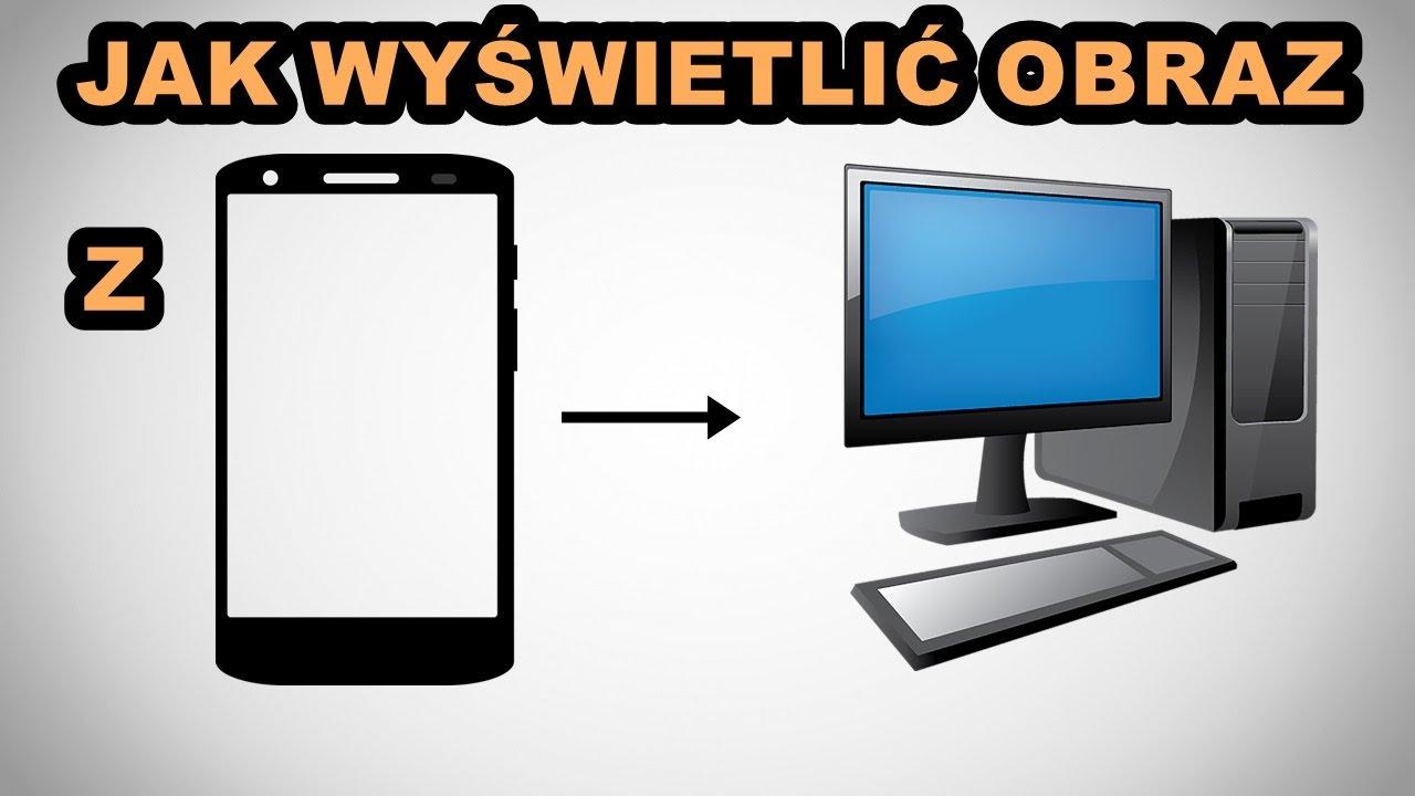 Jak wyświetlić ekran z telefonu na komputerze