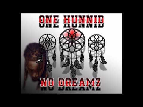 One Hunnid - No Dreamz