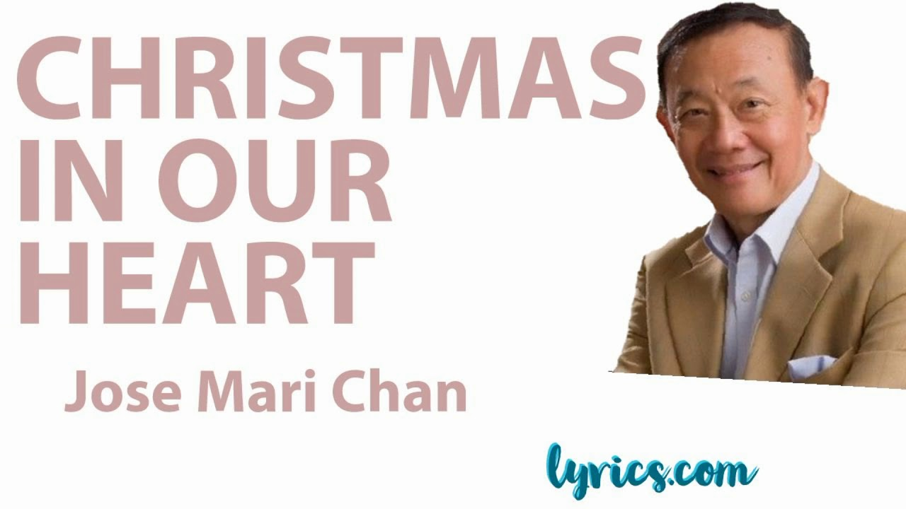 CHRISTMAS IN OUR HEART by Jose Mari Chan #lyrics.com #christmassong #josemarichan - YouTube