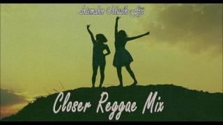 Chainsmokers ft. Halsey - Closer (Atsmahn Reggae Mix)